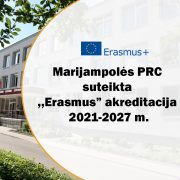 "Marijampolės PRC suteikta ,,Erasmus"" akreditacija 2021-2027 m."